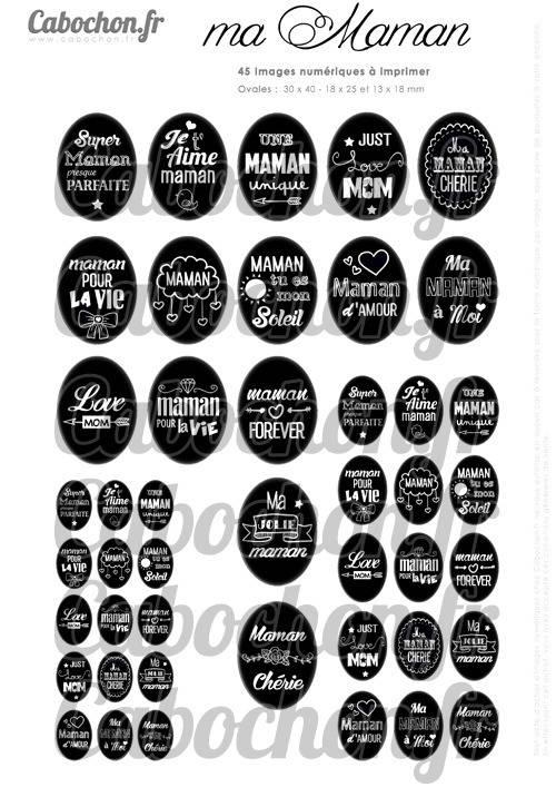 Ma Maman Black ☆ 45 Images Digitales Numériques OVALES 30x40 18x25 et 13x18 mm Page digitale pour cabochons