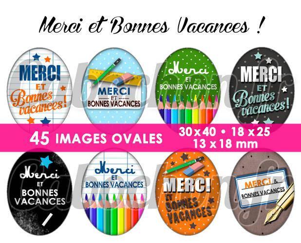 Merci et Bonnes Vacances ! ll ☆ 45 Images Digitales Numériques OVALES 30x40 18x25 et 13x18 mm Page digitale pour cabochons