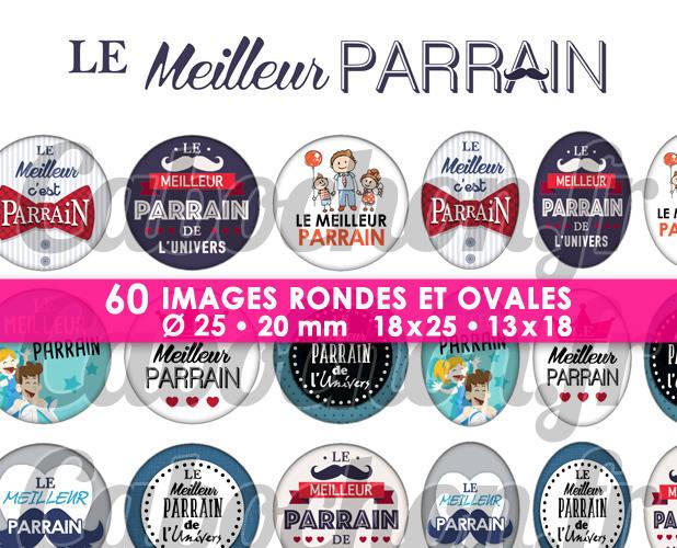 Le Meilleur Parrain ☆ 60 Images Digitales Numériques RONDES 25 et 20 mm et OVALES 18x25 et 13x18 mm Page d'images pour cabochons