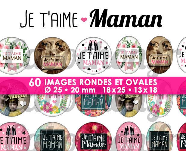 Je t'aime Maman lll ☆ 60 Images Digitales Numériques RONDES 25 et 20 mm et OVALES 18x25 et 13x18 mm Page d'images pour cabochons