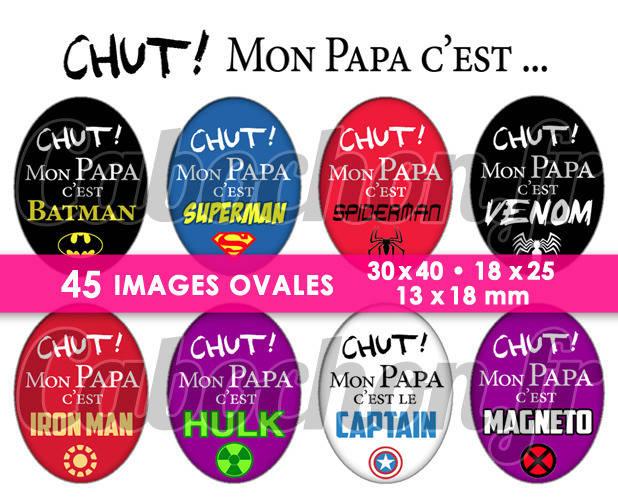 Chut ! Mon Papa c'est ... Superhéros ☆ 45 Images Digitales Numériques OVALES 30x40 18x25 et 13x18 mm Page digitale