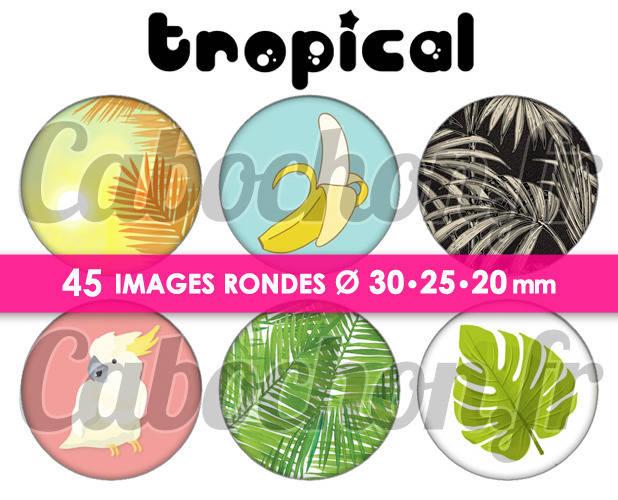 Tropical ☆ 45 Images Digitales Numériques RONDES 30 25 et 20 mm Page de collage digital pour cabochons