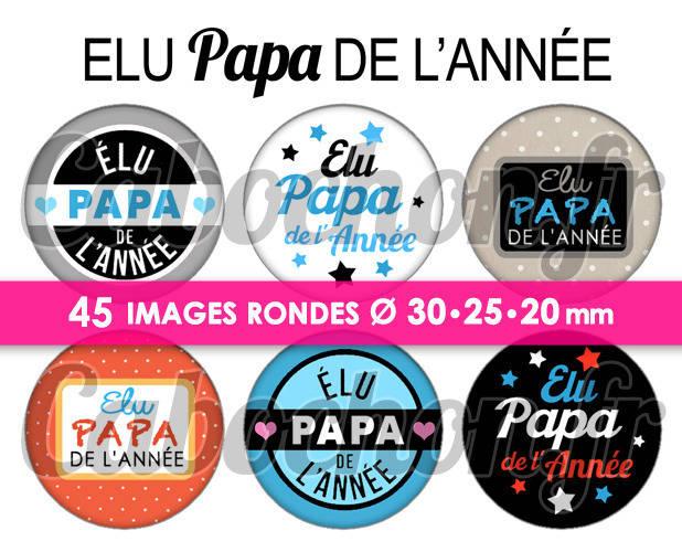 Elu Papa de l'Année ☆ 45 Images Digitales Numériques RONDES 30 25 et 20 mm Page de collage digital pour cabochons