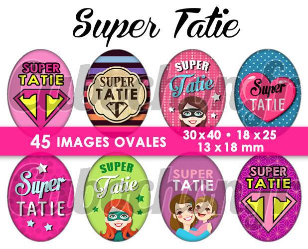 Super Tatie ☆ 45 Images Digitales Numériques OVALES 30x40 18x25 et 13x18 mm Page digitale pour cabochons