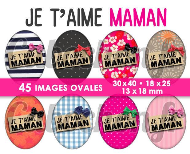 Je t'aime Maman ll ☆ 45 Images Digitales Numériques OVALES 30x40 18x25 et 13x18 mm Page digitale pour cabochons