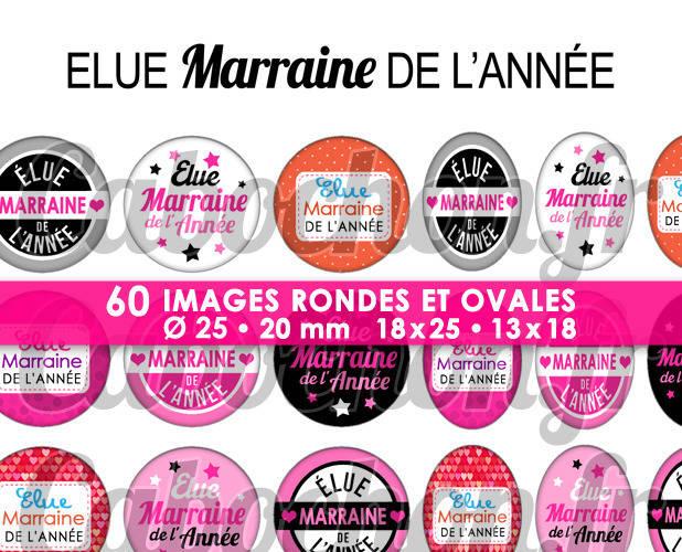 Elue Marraine de l'Année ☆ 60 Images Digitales Numériques RONDES 25 et 20 mm et OVALES 18x25 et 13x18 mm Page d'images pour cabochons