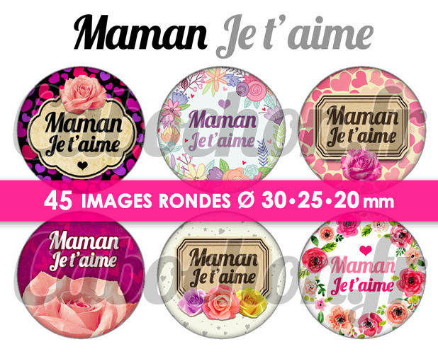 Maman Je t'aime ☆ 45 Images Digitales Numériques RONDES 30 25 et 20 mm Page de collage digital pour cabochons