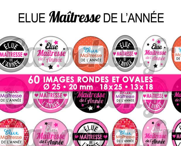 ☆ 60 Images Digitales / Numériques RONDES 25 et 20 mm et OVALES 18x25 et 13x18 mm ° Elue Maîtresse de l'Année ° - Page d'images pour cabochons