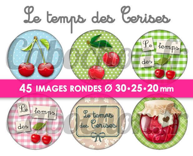 ☆ 45 Images Digitales / Numériques RONDES 30 25 et 20 mm ° Le temps des Cerises ° - Page de collage digital pour cabochons