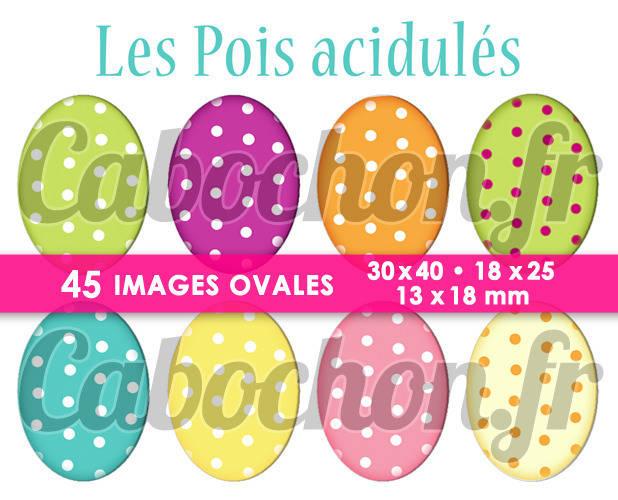 ☆ 45 Images Digitales / Numériques OVALES 30x40 18x25 et 13x18 mm ° Les Pois acidulés ° - Page digitale pour cabochons