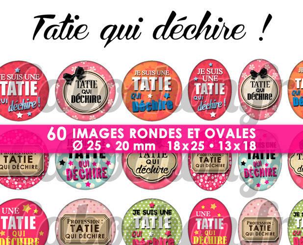 ☆ 60 Images Digitales / Numériques RONDES 25 et 20 mm et OVALES 18x25 et 13x18 mm ° Tatie qui déchire ! ° - Page d'images pour cabochons