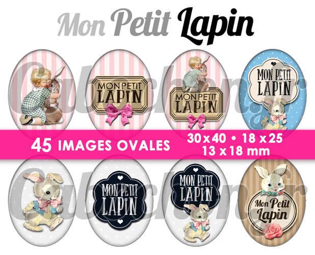 ☆ 45 Images Digitales / Numériques OVALES 30x40 18x25 et 13x18 mm ° Mon Petit Lapin ° - Page digitale pour cabochons