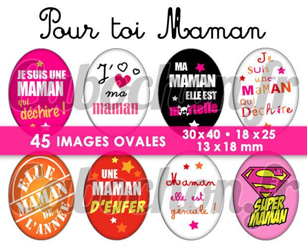 ☆ 45 Images Digitales / Numériques OVALES 30x40 18x25 et 13x18 mm ° Pour Toi Maman ° - Page digitale pour cabochons