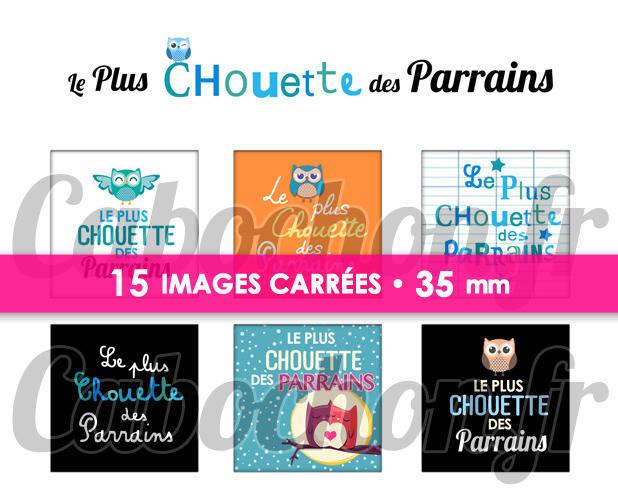 ☆ 15 Images Digitales / Numériques CARREES 35 mm ° Le Plus Chouette des Parrains ° - Page digitale de cabochons à imprimer