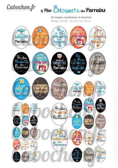 ☆ 45 Images Digitales / Numériques OVALES 30x40 18x25 et 13x18 mm ° Le Plus CHouette des Parrains ° - Page digitale pour cabochons