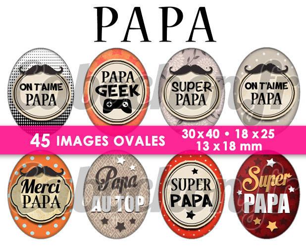 ☆ 45 Images Digitales / Numériques OVALES 30x40 18x25 et 13x18 mm ° Papa ° - Page digitale pour cabochons