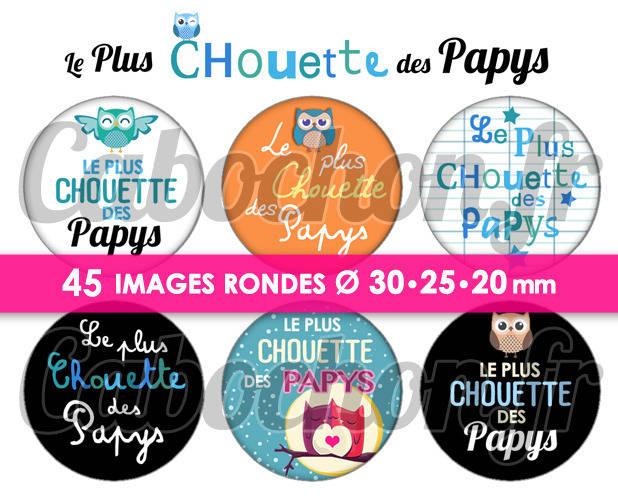 ☆ 45 Images Numériques RONDES 30 25 et 20 mm ° Le Plus Chouette des Papys ° - Page de collage digital pour cabochons