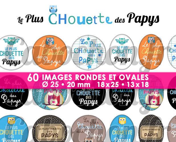 ☆ 60 Images Digitales / Numériques RONDES 25 et 20 mm et OVALES 18x25 et 13x18 mm ° Le Plus Chouette des Papys ° - Page d'images pour cabochons