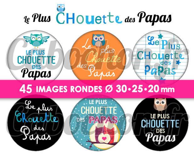 ☆ 45 Images Numériques RONDES 30 25 et 20 mm ° Le Plus Chouette des Papas ° - Page de collage digital pour cabochons