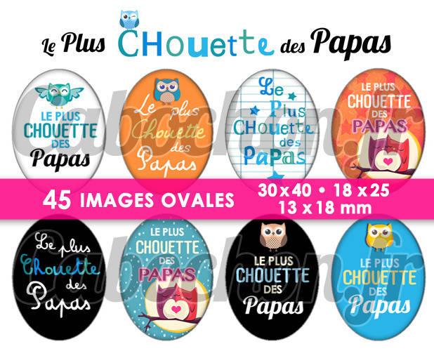 ☆ 45 Images Digitales / Numériques OVALES 30x40 18x25 et 13x18 mm ° Le Plus Chouette des Papas ° - Page digitale pour cabochons