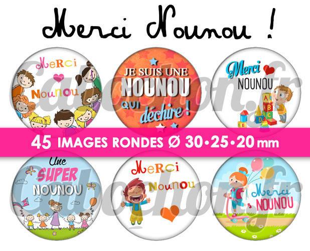 ☆ 45 Images Digitales / Numériques RONDES 30 25 et 20 mm ° Merci Nounou ! ll ° - Page digitale de cabochons à imprimer