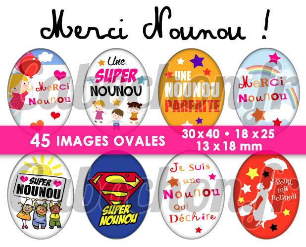 ☆ 45 Images Digitales / Numériques OVALES 30x40 18x25 et 13x18 mm ° Merci Nounou ! ° - Page digitale pour cabochons