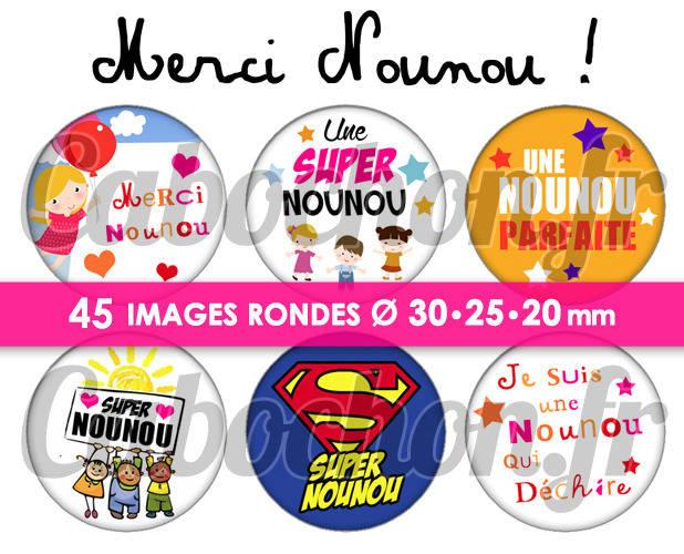 ☆ 45 Images Digitales / Numériques RONDES 30 25 et 20 mm ° Merci Nounou ! ° - Page digitale de cabochons à imprimer