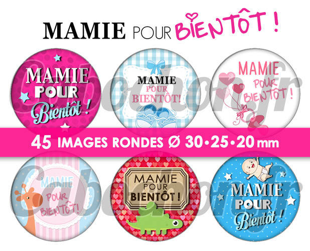 ☆ 45 Images Numériques RONDES 30 25 et 20 mm ° Mamie Pour Bientôt ! ° - Page de collage digital pour cabochons