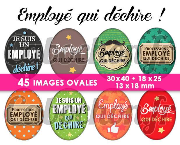 ☆ 45 Images Digitales / Numériques OVALES 30x40 18x25 et 13x18 mm ° Employé qui déchire ! ° - Page digitale pour cabochons