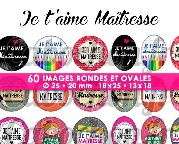 ☆ 60 Images Digitales / Numériques RONDES 25 et 20 mm et OVALES 18x25 et 13x18 mm ° Je t'aime Maîtresse ° - Page d'images pour cabochons