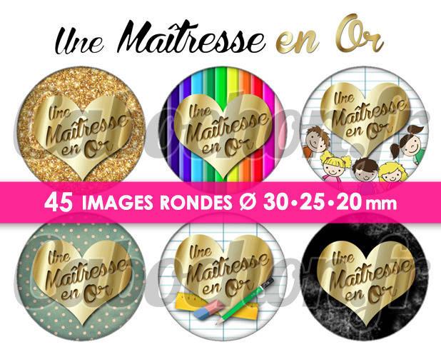 ☆ 45 Images Numériques RONDES 30 25 et 20 mm ° Une Maîtresse en Or ° - Page de collage digital pour cabochons