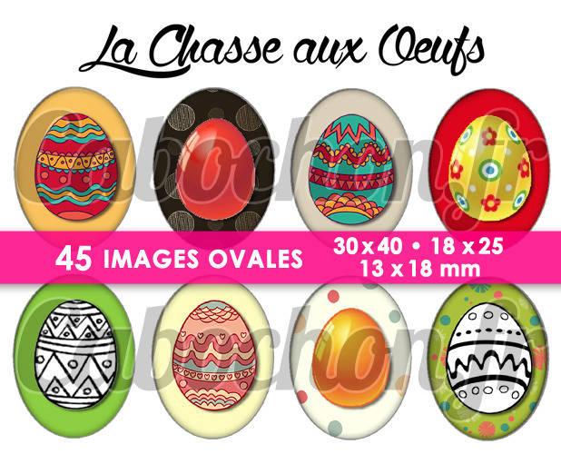 ☆ 45 Images Digitales / Numériques OVALES 30x40 18x25 et 13x18 mm ° La Chasse aux Oeufs ° - Page digitale pour cabochons
