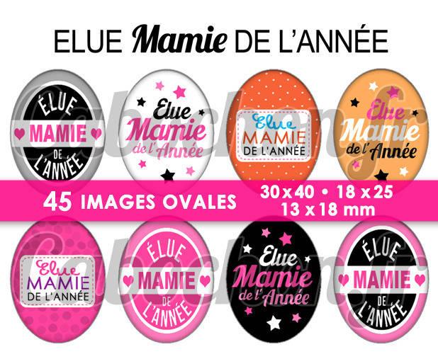 ☆ 45 Images Digitales / Numériques OVALES 30x40 18x25 et 13x18 mm ° Elue Mamie de l'Année ° - Page digitale pour cabochons