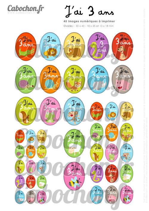 ☆ 45 Images Digitales / Numériques OVALES 30x40 18x25 et 13x18 mm ° J'ai 3 ans ° - Page digitale pour cabochons