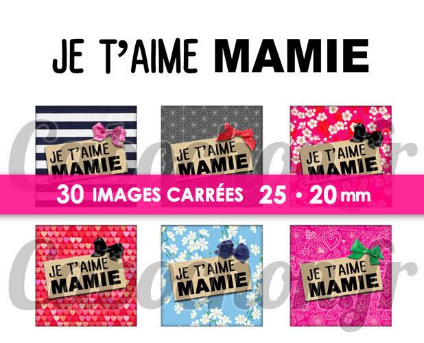 ☆ 30 Images Digitales / Numériques CARREES 25 et 20 mm ° Je t'aime Mamie lll ° - Page digitale de cabochons à imprimer