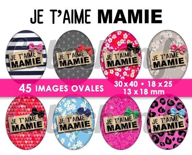 ☆ 45 Images Digitales / Numériques OVALES 30x40 18x25 et 13x18 mm ° Je t'aime Mamie lll ° - Page digitale pour cabochons