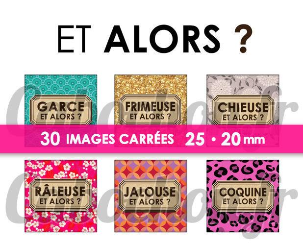 ☆ 30 Images Digitales / Numériques CARREES 25 et 20 mm ° Et Alors ? ° - Page digitale de cabochons à imprimer