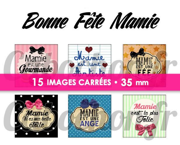 ☆ 15 Images Digitales / Numériques CARREES 35 mm ° Bonne Fête Mamie lV ° - Page digitale de cabochons à imprimer