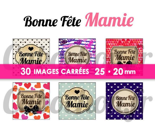 ☆ 30 Images Digitales / Numériques CARREES 25 et 20 mm ° Bonne Fête Mamie lll ° - Page digitale de cabochons à imprimer