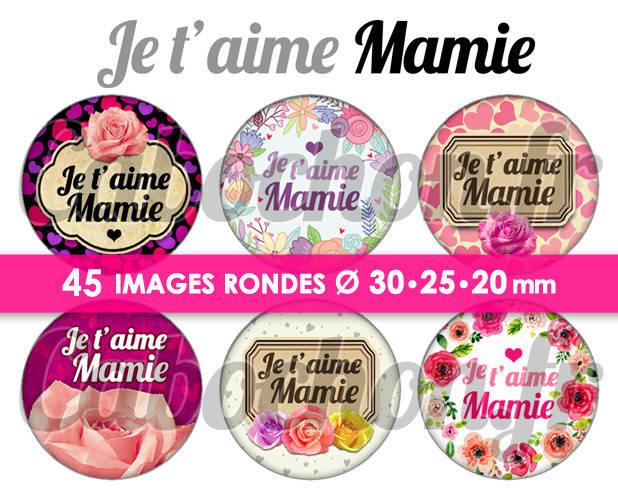 ☆ 45 Images Digitales / Numériques RONDES 30 25 et 20 mm ° Je t'aime Mamie ll ° - Page digitale de cabochons à imprimer