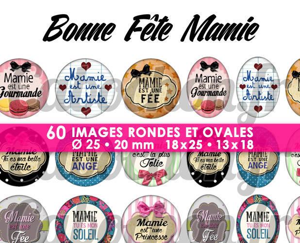 ☆ 60 Images Digitales / Numériques RONDES 25 et 20 mm et OVALES 18x25 et 13x18 mm ° Bonne Fête Mamie lV ° - Page d'images pour cabochons