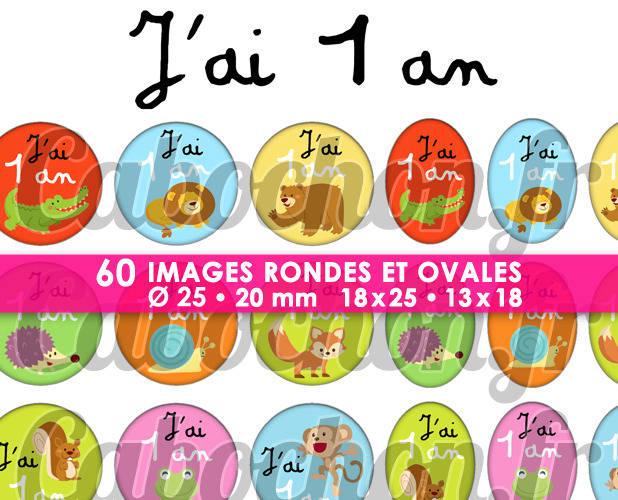 ☆ 60 Images Digitales / Numériques RONDES 25 et 20 mm et OVALES 18x25 et 13x18 mm ° J'ai 1 an ° - Page d'images pour cabochons