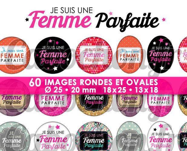 ☆ 60 Images Digitales / Numériques RONDES 25 et 20 mm et OVALES 18x25 et 13x18 mm ° Je suis une Femme Parfaite ° - Page d'images pour cabochons