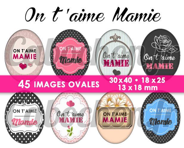 ☆ 45 Images Digitales / Numériques OVALES 30x40 18x25 et 13x18 mm ° On t'aime Mamie ° - Page digitale pour cabochons