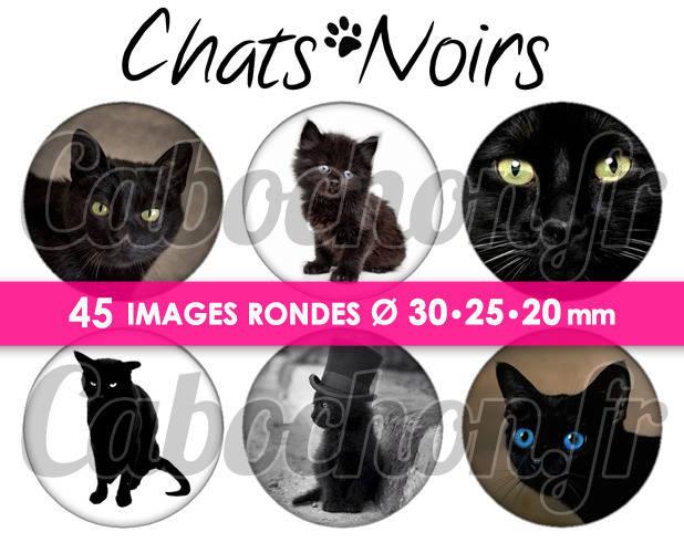 ☆ 45 Images Digitales / Numériques RONDES 30 25 et 20 mm ° Chats Noirs ° - Page digitale de cabochons à imprimer