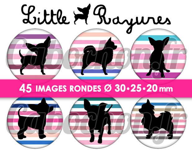 ☆ 45 Images Digitales / Numériques RONDES 30 25 et 20 mm ° Little Chihuahua Rayures lV ° - Page digitale de cabochons à imprimer