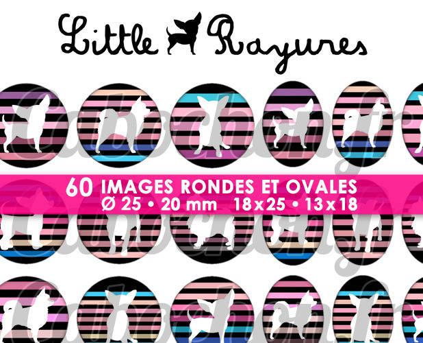 ☆ 60 Images Digitales / Numériques RONDES 25 et 20 mm et OVALES 18x25 et 13x18 mm ° Little Chihuahua Rayures lll ° - Page d'images pour cabochons