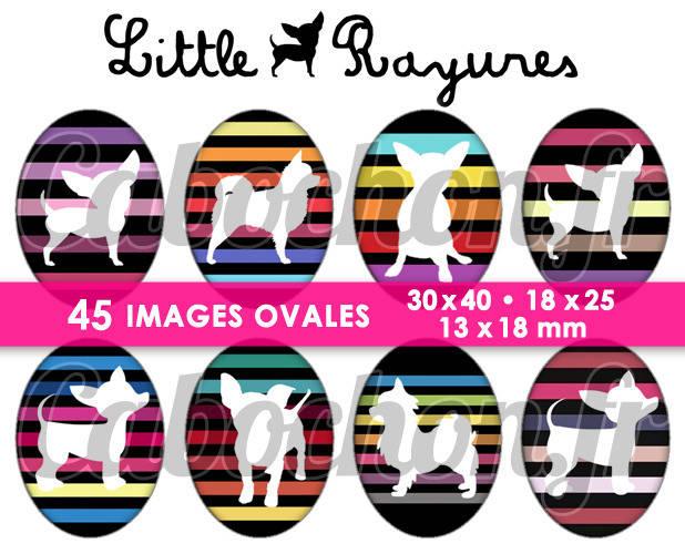 ☆ 45 Images Digitales / Numériques OVALES 30x40 18x25 et 13x18 mm ° Little Chihuahua Rayures ° - Page digitale pour cabochons