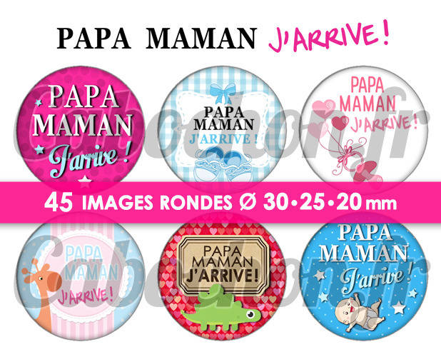 ☆ 45 Images Digitales / Numériques RONDES 30 25 et 20 mm ° Papa Maman J'arrive ! ° - Page digitale de cabochons à imprimer