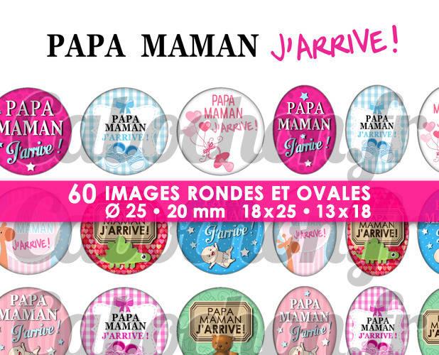 ☆ 60 Images Digitales / Numériques RONDES 25 et 20 mm et OVALES 18x25 et 13x18 mm ° Papa Maman J'arrive ! ° - Page d'images pour cabochons